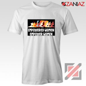 Feminist Shirt Empowered Women T-Shirt Size S-3XL White