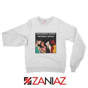 Feminist Sweatshirt Empowered Women Empower Women White