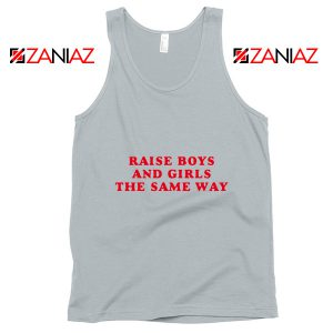 Feminist Tank Top Raise Boys and Girls the Same Way Tank Top New Silver