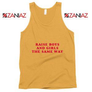 Feminist Tank Top Raise Boys and Girls the Same Way Tank Top Sunshine