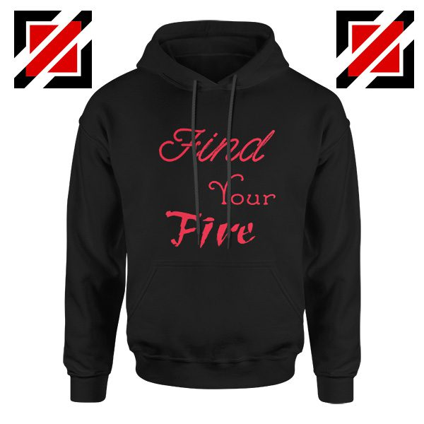 Find Your Fire Hoodies Cheap Christmas Gifts Hoodies for Women Slogan Black