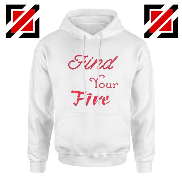 Find Your Fire Hoodies Cheap Christmas Gifts Hoodies for Women Slogan White