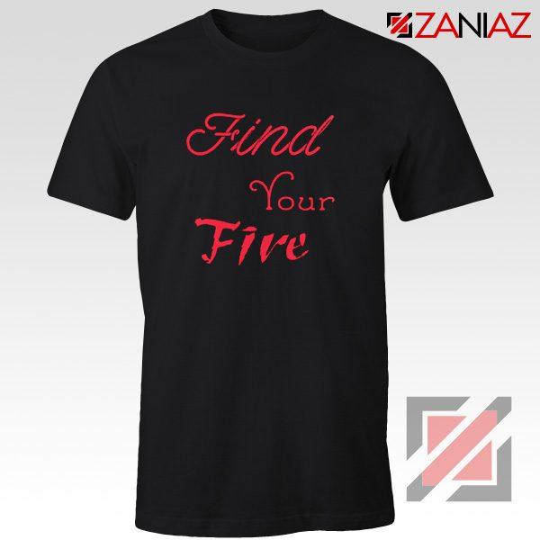 Find Your Fire Shirt Cheap Gifts T Shirt for Women Slogan Black