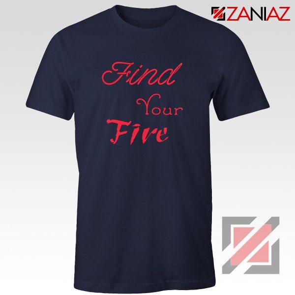 Find Your Fire Shirt Cheap Gifts T Shirt for Women Slogan Navy Blue