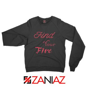 Find Your Fire Sweatshirt Christmas Gifts Slogan Sweater for Women Black