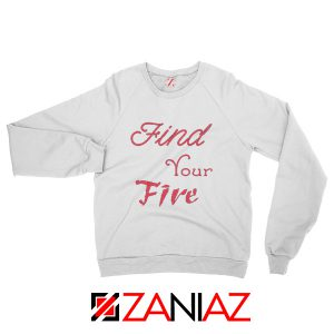 Find Your Fire Sweatshirt Christmas Gifts Slogan Sweater for Women White