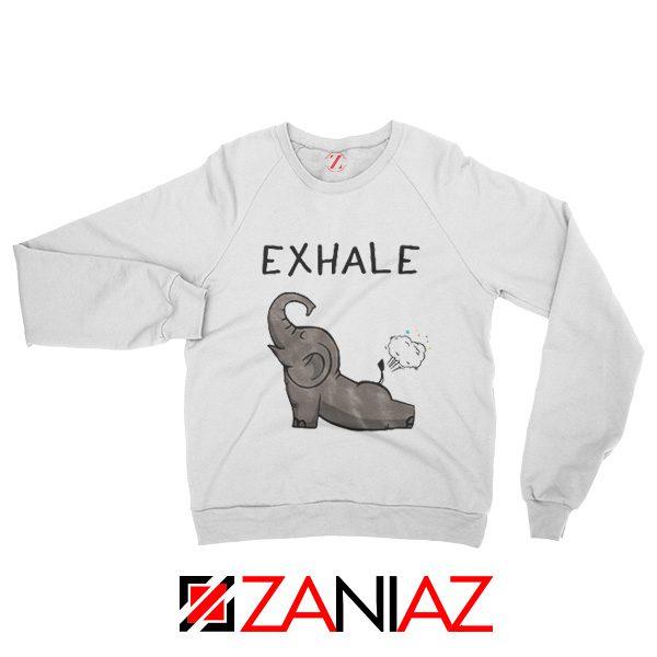 Funny Elephant Exhale Sweatshirt Elephant Exhale Sweatshirt White
