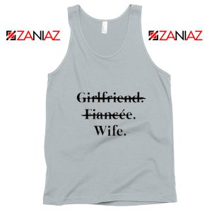Funny Wedding Tank Top Girlfriend Fiancée Wife Cheap Clothing Silver