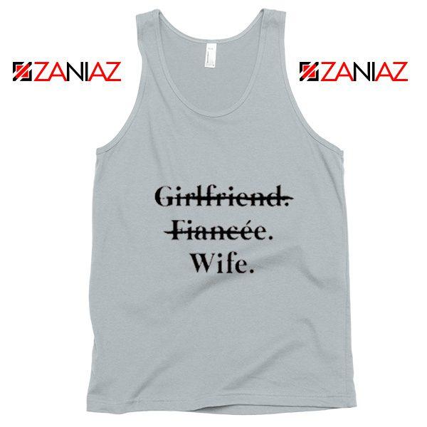 Funny Wedding Tank Top Girlfriend Fiancée Wife Cheap Clothing Silver