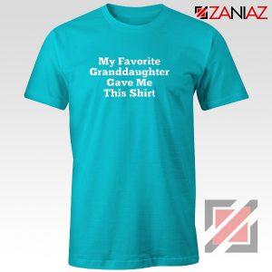 Granddaughter Shirt Funny Grandma Best Shirt Size S-3XL Light Blue