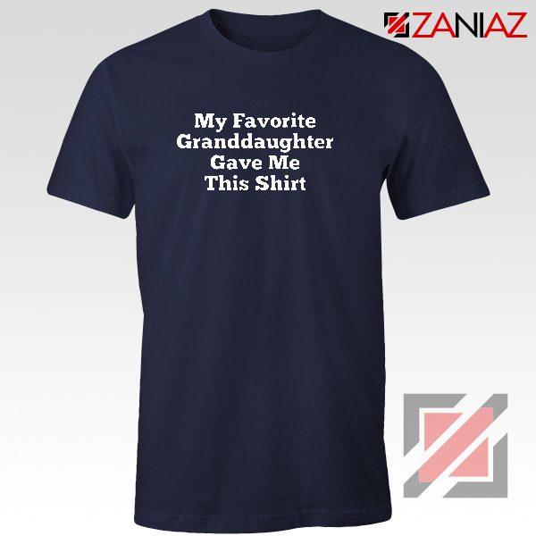 Granddaughter Shirt Funny Grandma Best Shirt Size S-3XL Navy Blue