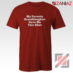 Granddaughter Shirt Funny Grandma Best Shirt Size S-3XL Red
