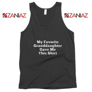Grandpa Tank Top Granddaughter Cheap Tank Top Size S-3XL Black