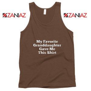 Grandpa Tank Top Granddaughter Cheap Tank Top Size S-3XL Brown