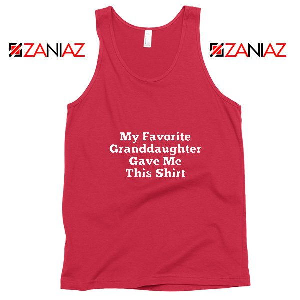 Grandpa Tank Top Granddaughter Cheap Tank Top Size S-3XL Red