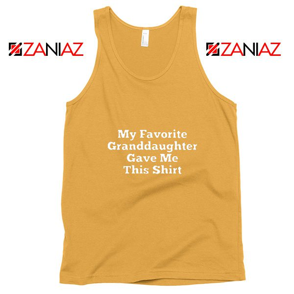 Grandpa Tank Top Granddaughter Cheap Tank Top Size S-3XL Sunshine