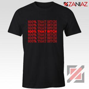 I'm 100% That Bitch Shirt Lizzo American Songwriter Shirt Size S-3XL Black