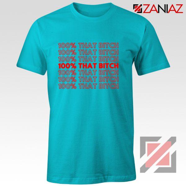 I'm 100% That Bitch Shirt Lizzo American Songwriter Shirt Size S-3XL Light Blue
