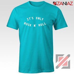 It's Only Rock And Roll Shirt Rolling Stones TShirt English Rock Band Light Blue
