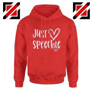 Just Speechie SLP Hoodie Teacher Christmas Gift Hoodie School Red