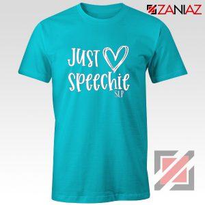 Just Speechie SLP Shirt Teachert Gift Shirt School Light Blue