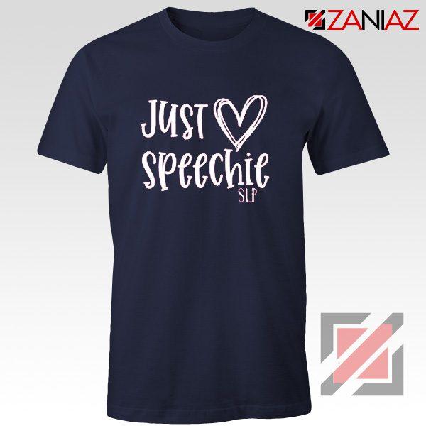 Just Speechie SLP Shirt Teachert Gift Shirt School Navy Blue
