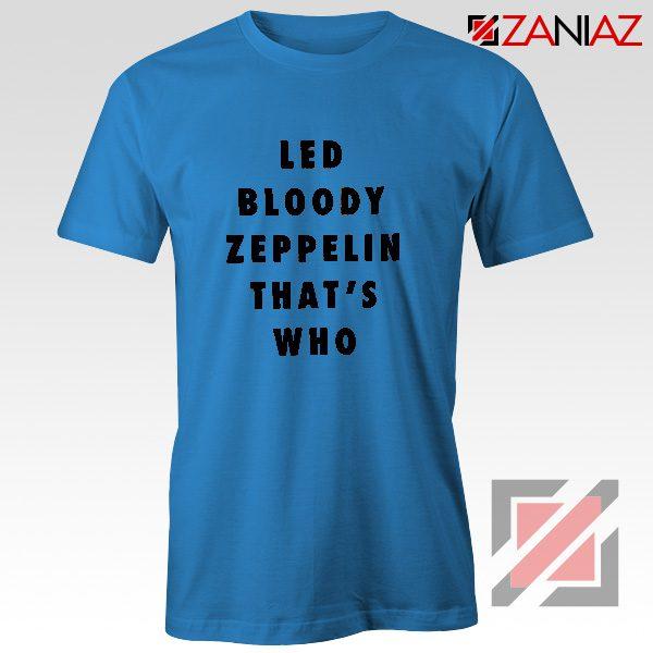 Led Bloody Zeppelin Cheap Tee English Rock Band Musician Shirt Blue