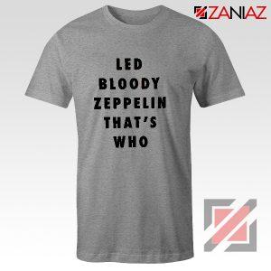 Led Bloody Zeppelin Cheap Tee English Rock Band Musician Shirt Grey