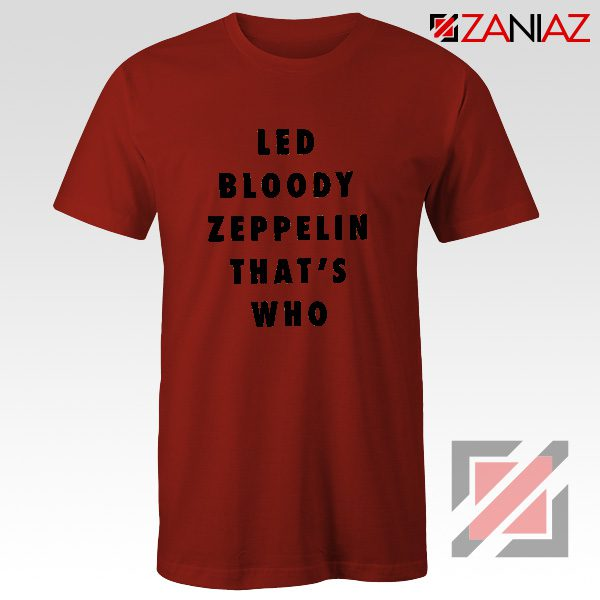 Led Bloody Zeppelin Cheap Tee English Rock Band Musician Shirt Red