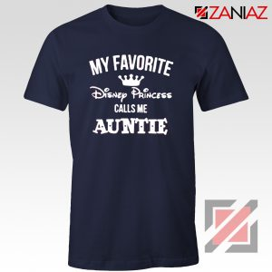 My favourite Disney Princess Calls Me Auntie Disney Shirt Navy
