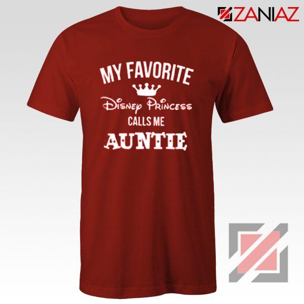 My favourite Disney Princess Calls Me Auntie Disney Shirt Red