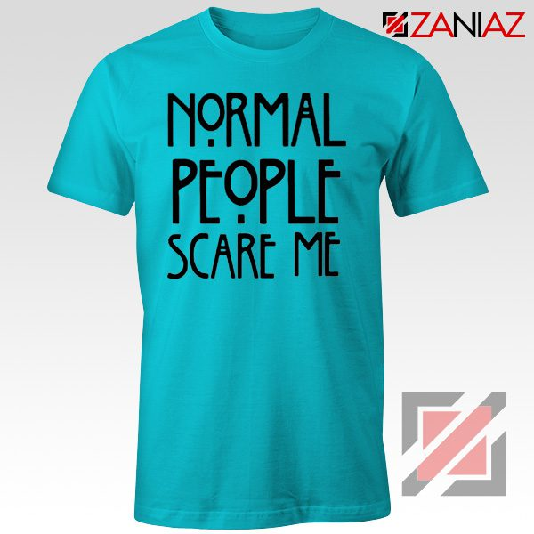 Normal People Scare Me Film T-Shirt Cheap Women's Men's Light Blue