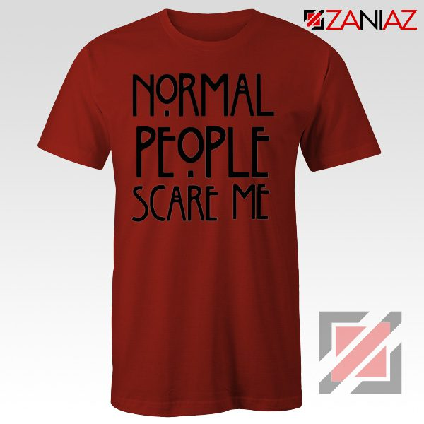 Normal People Scare Me Film T-Shirt Cheap Women's Men's Red