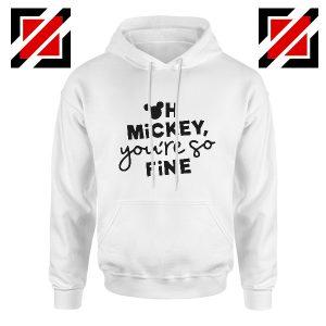 Oh Mickey You So Fine Hoodie Disney Land Hoodie White