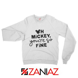 Oh Mickey You So Fine Sweatshirt Disney Family Sweatshirt White