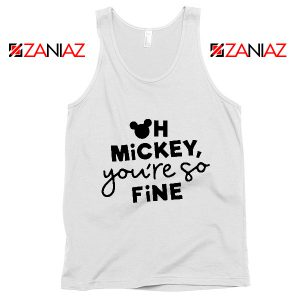 Oh Mickey You So Fine Tank Top Disney Vacation Tank Top White