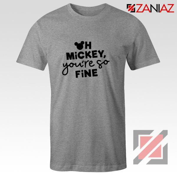 Oh Mickey You So Fine Tshirt Disney World Shirt Size S-3XL Grey