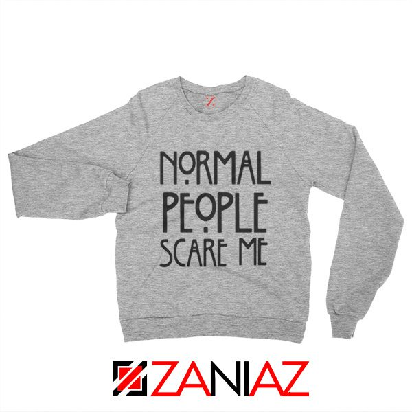 Normal People Scare Me Horror TV Show Gift Crewneck Sweat Shirts Sweatshirts