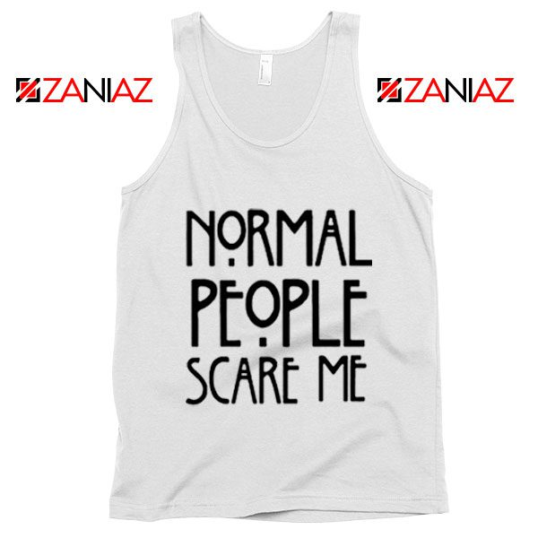 People Scare Me Tank Top Horror Story Funny Tank Top Cheap Unisex White