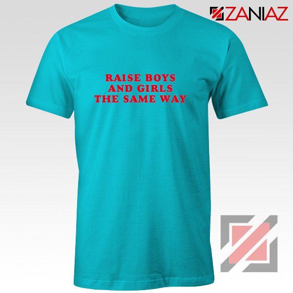 Raise Boys and Girls the Same Way Cheap Shirt Fashion Shirt Light Blue