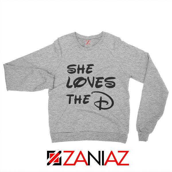 She Loves The D Sweatshirt Funny Men's Women's Sweater With Sayings Sport Grey