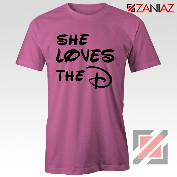 She Loves The D T Shirt Funny Men's Women's Gift Tees With Sayings Pink