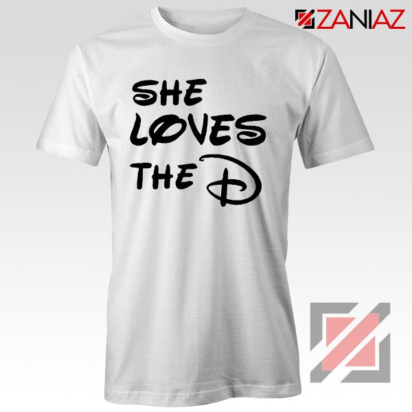 She Loves The D T Shirt Funny Men's Women's Gift Tees With Sayings White