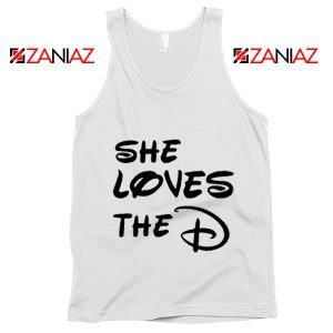 She Loves The D Tank Top Funny Men's Women's Gift Tank Top White