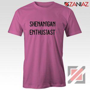 Shenanigans Shirt St Patricks Day Cheap Tshirt Size S-3XL Pink