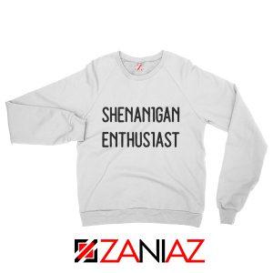 Shenanigans Sweatshirt Funny Womens Sweatshirt Size S-2XL White