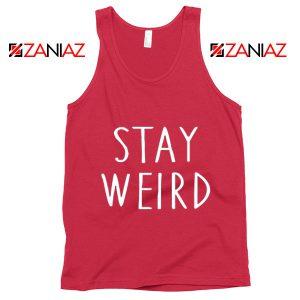 Stay Weird Tank Top Gifts Summer Tank Top Men's Women's Red
