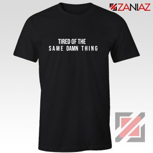 Tired of The Same Chris Brown Drake Shirt American Rapper Black