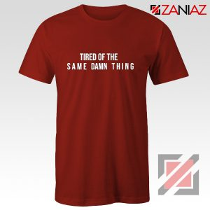 Tired of The Same Chris Brown Drake Shirt American Rapper Red