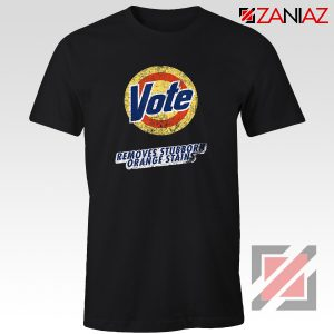 Vote Removes Stubborn Orange Stains T-Shirt Anti Trump Shirt Black
